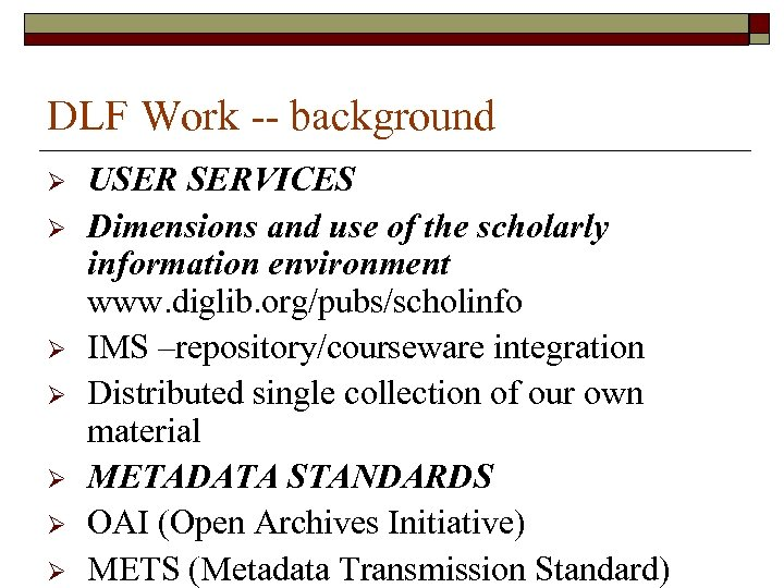 DLF Work -- background Ø Ø Ø Ø USER SERVICES Dimensions and use of