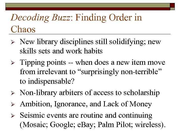 Decoding Buzz: Finding Order in Chaos Ø Ø Ø New library disciplines still solidifying;