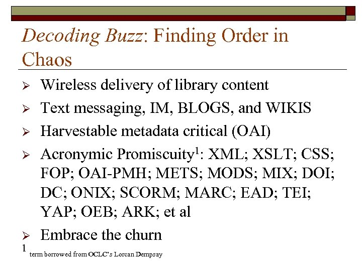 Decoding Buzz: Finding Order in Chaos Ø Ø Ø Wireless delivery of library content