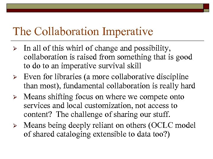 The Collaboration Imperative Ø Ø In all of this whirl of change and possibility,