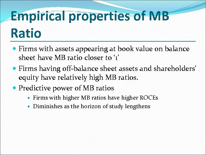 Empirical properties of MB Ratio Firms with assets appearing at book value on balance