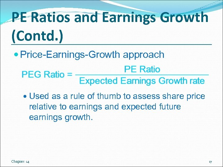 PE Ratios and Earnings Growth (Contd. ) Price-Earnings-Growth approach Used as a rule of