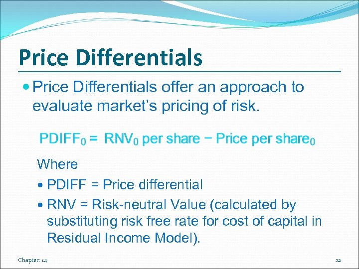 Price Differentials offer an approach to evaluate market's pricing of risk. Where PDIFF =