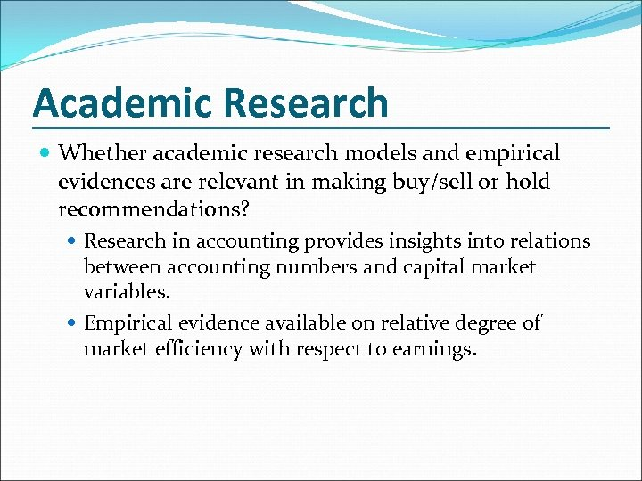 Academic Research Whether academic research models and empirical evidences are relevant in making buy/sell