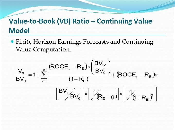 Value-to-Book (VB) Ratio – Continuing Value Model Finite Horizon Earnings Forecasts and Continuing Value