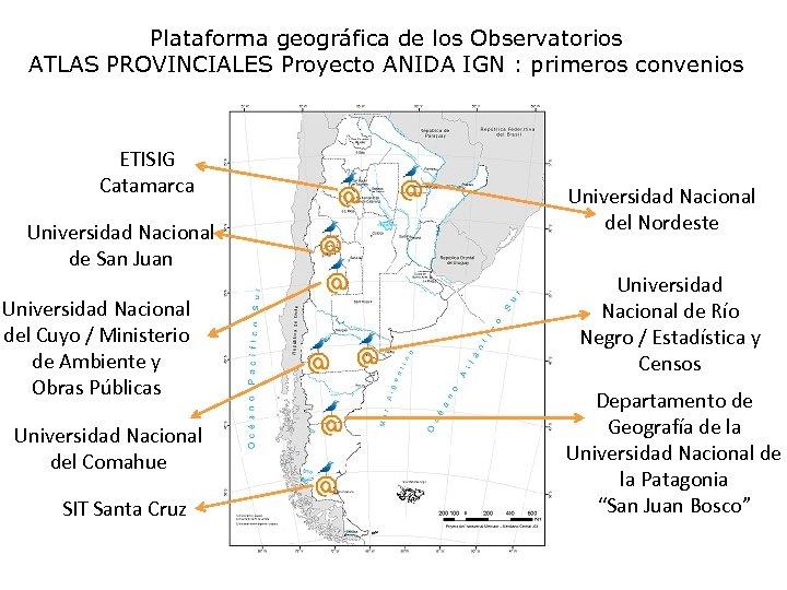 Plataforma geográfica de los Observatorios ATLAS PROVINCIALES Proyecto ANIDA IGN : primeros convenios ETISIG