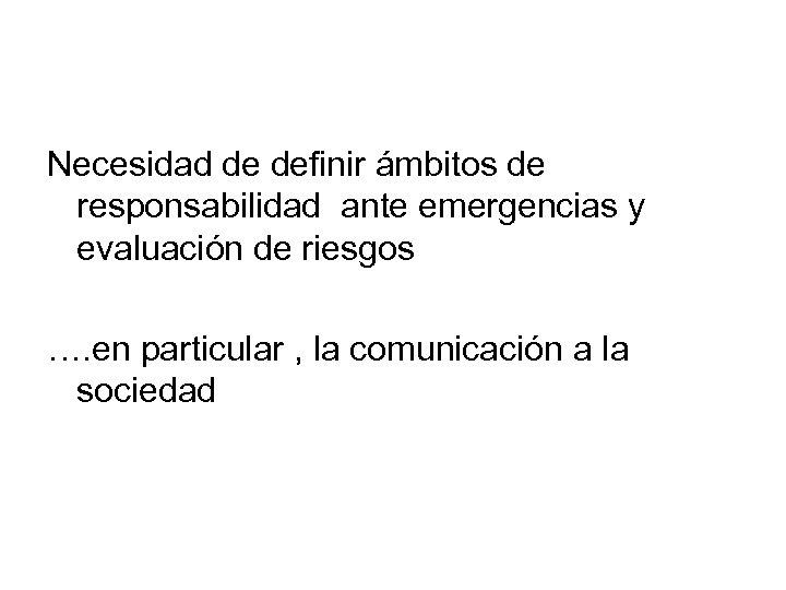 Necesidad de definir ámbitos de responsabilidad ante emergencias y evaluación de riesgos …. en