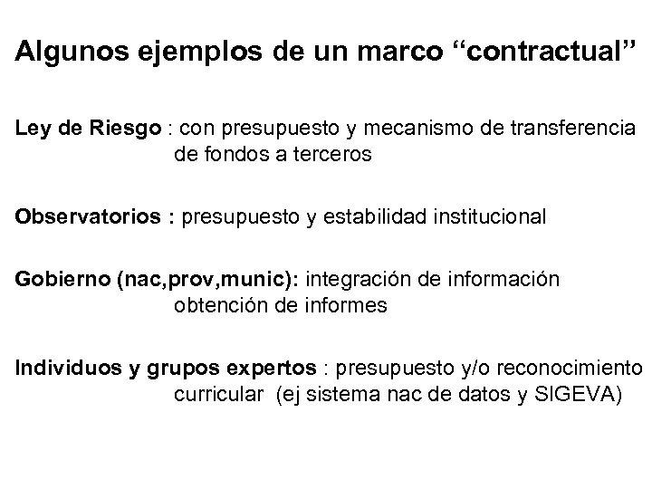 """Algunos ejemplos de un marco """"contractual"""" Ley de Riesgo : con presupuesto y mecanismo"""