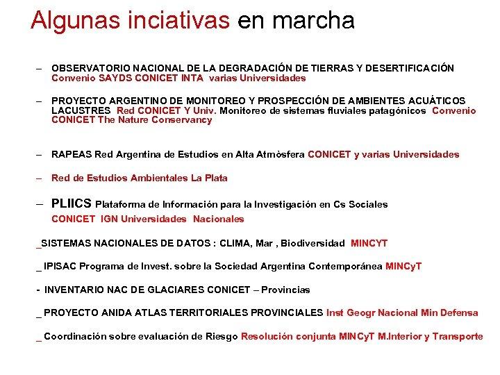Algunas inciativas en marcha – OBSERVATORIO NACIONAL DE LA DEGRADACIÓN DE TIERRAS Y DESERTIFICACIÓN