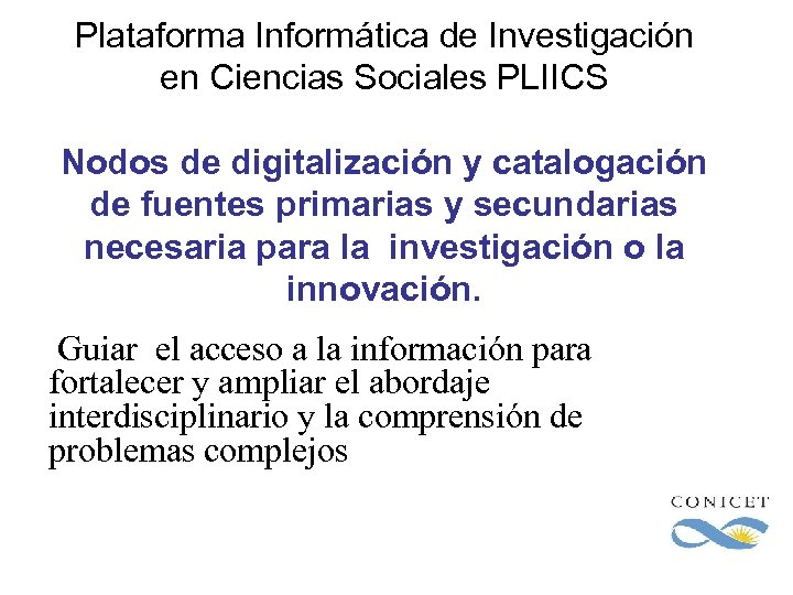 Plataforma Informática de Investigación en Ciencias Sociales PLIICS Nodos de digitalización y catalogación de