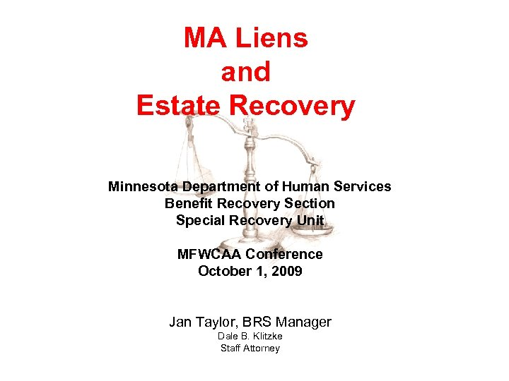 MA Liens and Estate Recovery Minnesota Department of Human Services Benefit Recovery Section Special