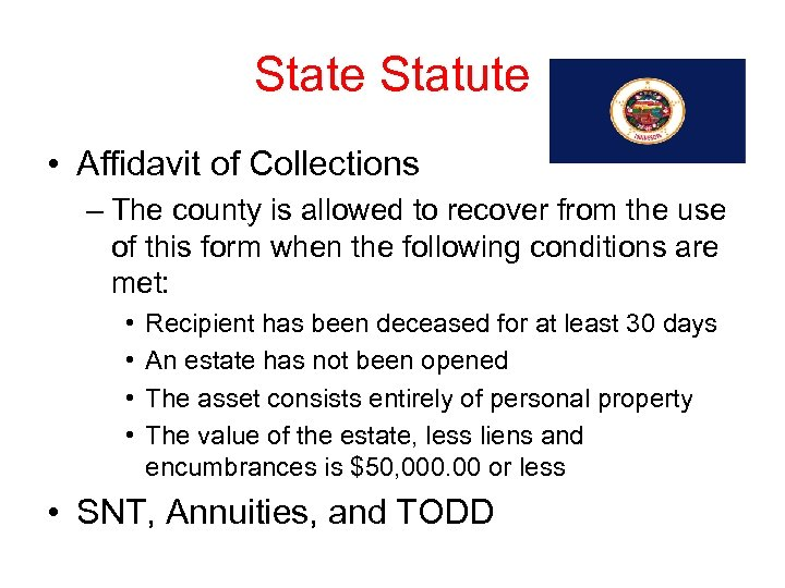 State Statute • Affidavit of Collections – The county is allowed to recover from