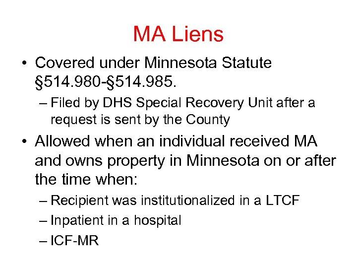 MA Liens • Covered under Minnesota Statute § 514. 980 -§ 514. 985. –