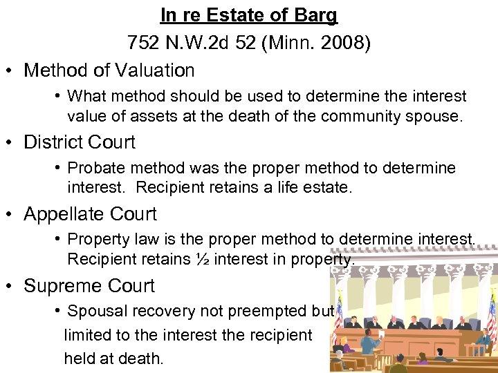 In re Estate of Barg 752 N. W. 2 d 52 (Minn. 2008) •