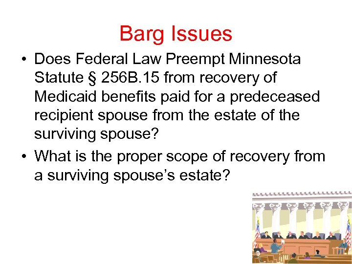 Barg Issues • Does Federal Law Preempt Minnesota Statute § 256 B. 15 from