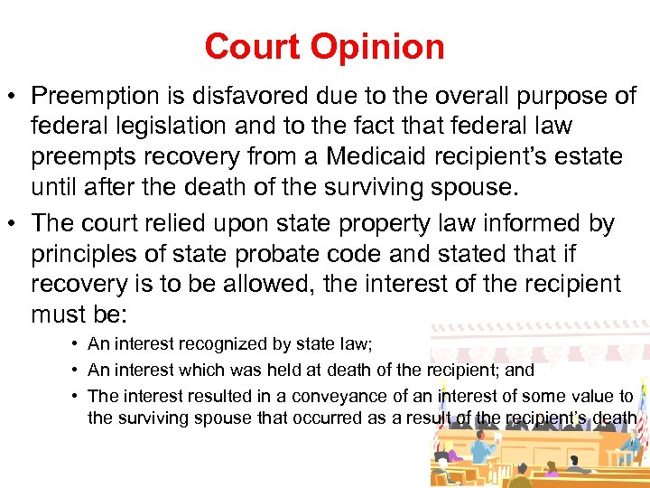 Court Opinion • Preemption is disfavored due to the overall purpose of federal legislation