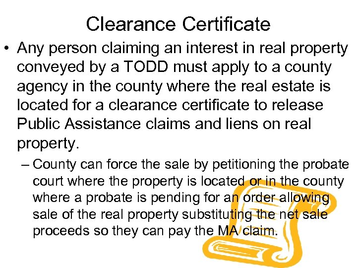 Clearance Certificate • Any person claiming an interest in real property conveyed by a