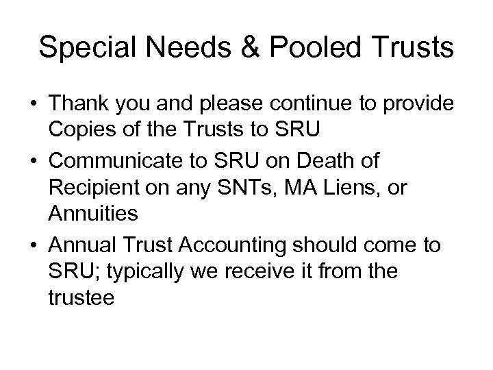 Special Needs & Pooled Trusts • Thank you and please continue to provide Copies