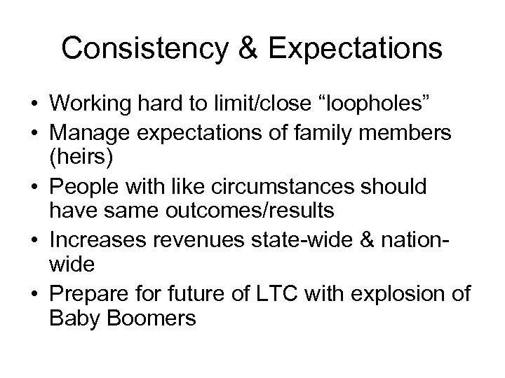 "Consistency & Expectations • Working hard to limit/close ""loopholes"" • Manage expectations of family"