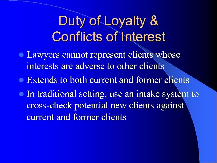 Duty of Loyalty & Conflicts of Interest l Lawyers cannot represent clients whose interests