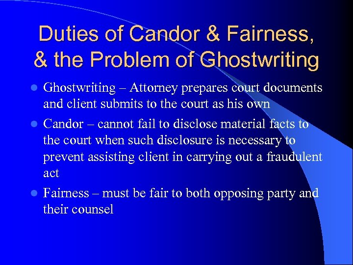 Duties of Candor & Fairness, & the Problem of Ghostwriting – Attorney prepares court