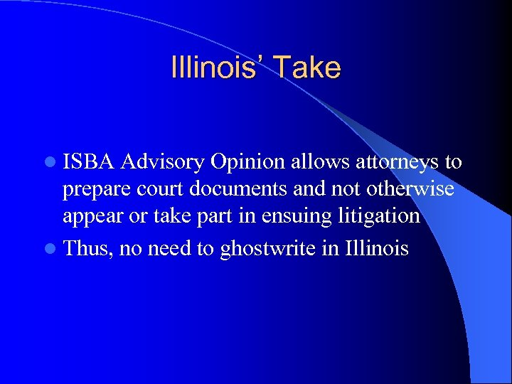 Illinois' Take l ISBA Advisory Opinion allows attorneys to prepare court documents and not