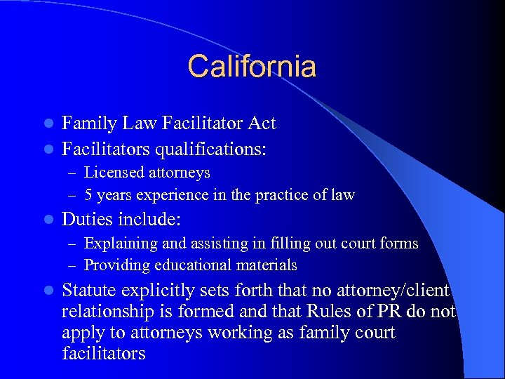 California Family Law Facilitator Act l Facilitators qualifications: l – Licensed attorneys – 5