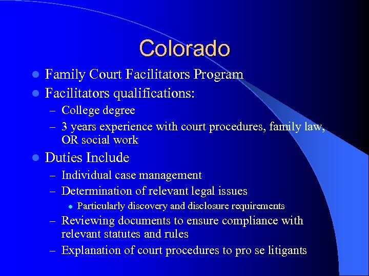 Colorado Family Court Facilitators Program l Facilitators qualifications: l – College degree – 3