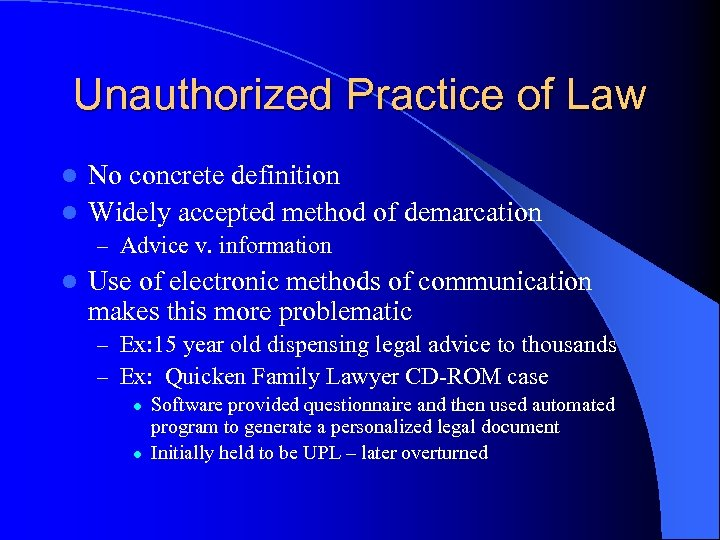 Unauthorized Practice of Law No concrete definition l Widely accepted method of demarcation l