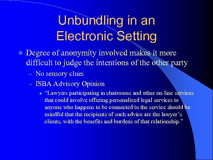 Unbundling in an Electronic Setting l Degree of anonymity involved makes it more difficult