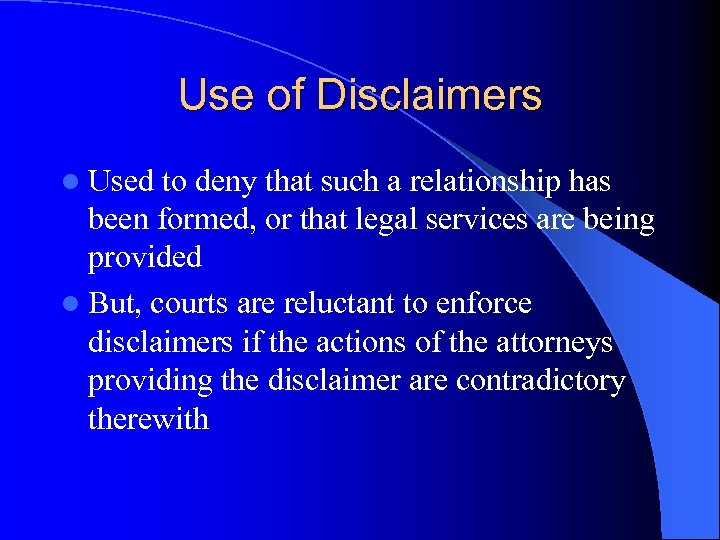 Use of Disclaimers l Used to deny that such a relationship has been formed,