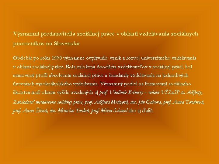 Významní predstavitelia sociálnej práce v oblasti vzdelávania sociálnych pracovníkov na Slovensku Obdobie po roku