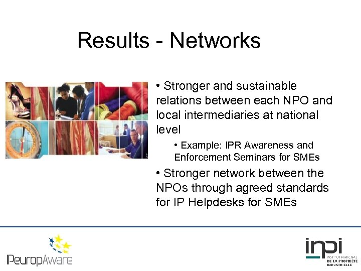 Results - Networks • Stronger and sustainable relations between each NPO and local intermediaries