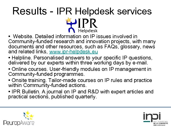 Results - IPR Helpdesk services • Website. Detailed information on IP issues involved in