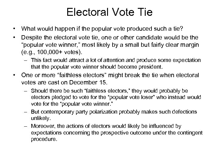Electoral Vote Tie • What would happen if the popular vote produced such a