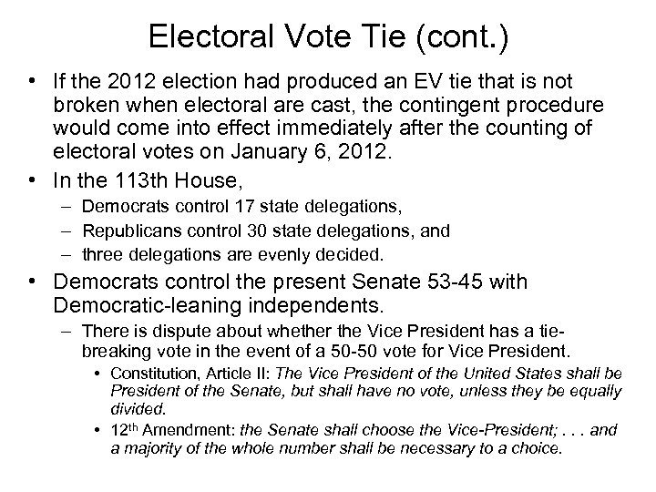 Electoral Vote Tie (cont. ) • If the 2012 election had produced an EV