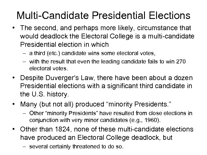 Multi-Candidate Presidential Elections • The second, and perhaps more likely, circumstance that would deadlock
