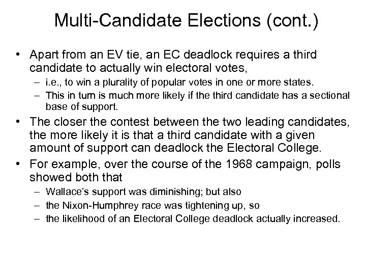 Multi-Candidate Elections (cont. ) • Apart from an EV tie, an EC deadlock requires