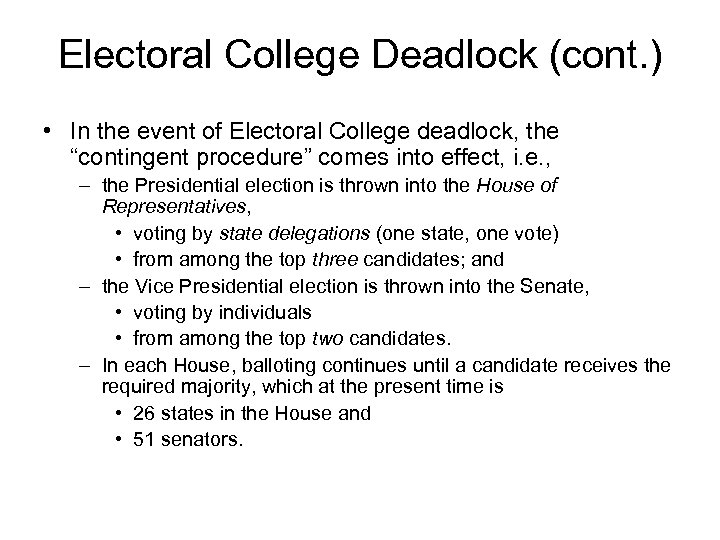 Electoral College Deadlock (cont. ) • In the event of Electoral College deadlock, the