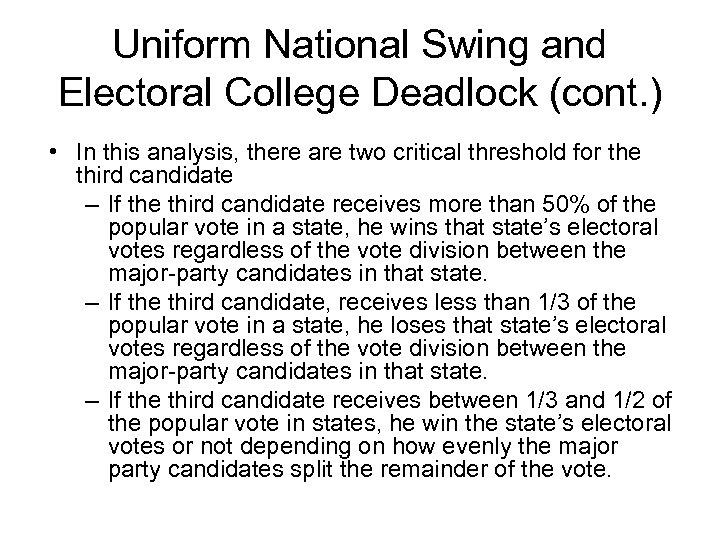 Uniform National Swing and Electoral College Deadlock (cont. ) • In this analysis, there