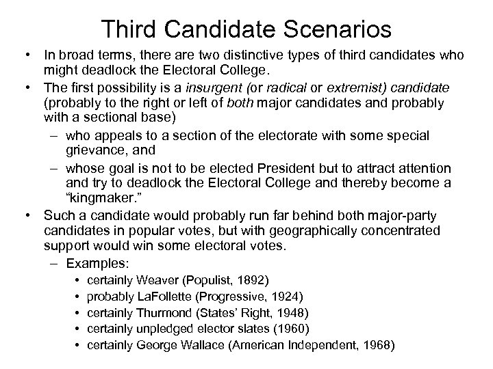 Third Candidate Scenarios • In broad terms, there are two distinctive types of third