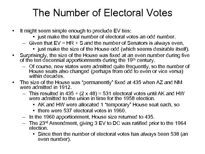 The Number of Electoral Votes • • • It might seem simple enough to