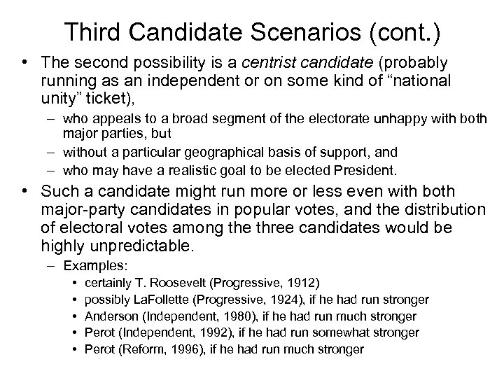 Third Candidate Scenarios (cont. ) • The second possibility is a centrist candidate (probably