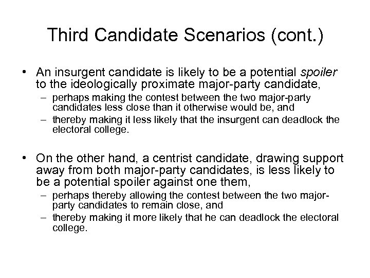 Third Candidate Scenarios (cont. ) • An insurgent candidate is likely to be a