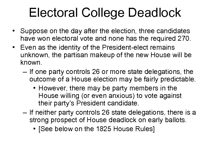 Electoral College Deadlock • Suppose on the day after the election, three candidates have