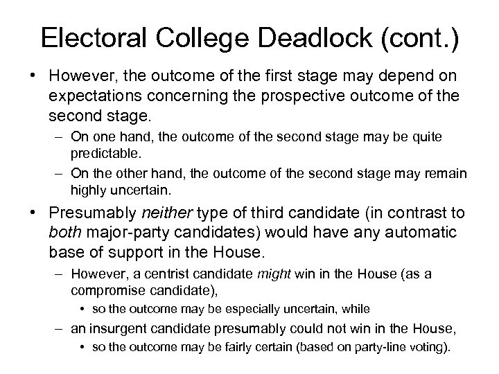 Electoral College Deadlock (cont. ) • However, the outcome of the first stage may