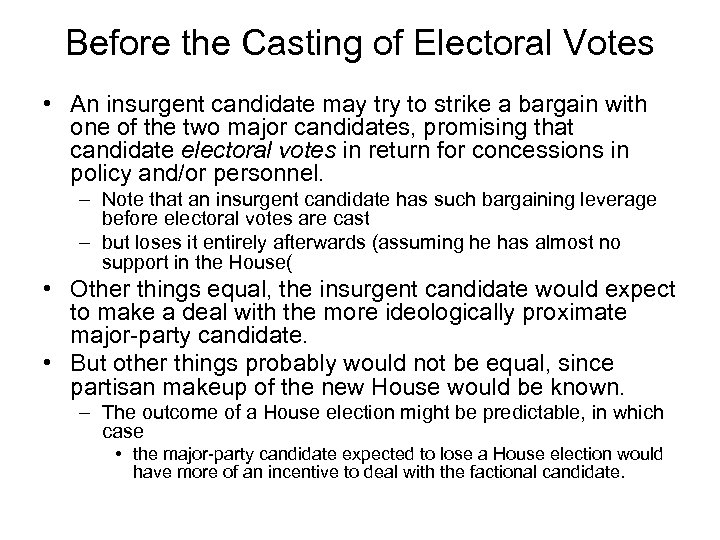 Before the Casting of Electoral Votes • An insurgent candidate may try to strike