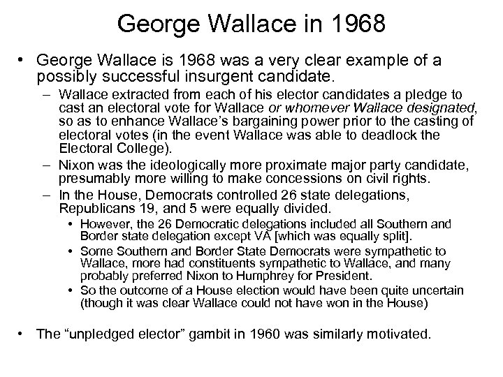 George Wallace in 1968 • George Wallace is 1968 was a very clear example
