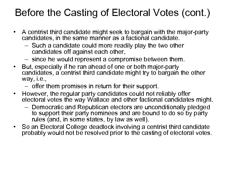 Before the Casting of Electoral Votes (cont. ) • A centrist third candidate might