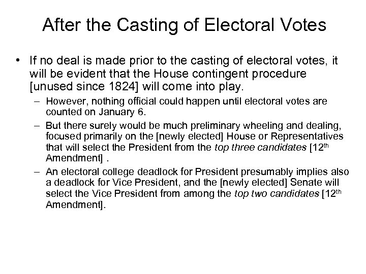 After the Casting of Electoral Votes • If no deal is made prior to